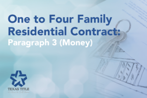 Paragraph 3 in One to Four Family Residential Contract