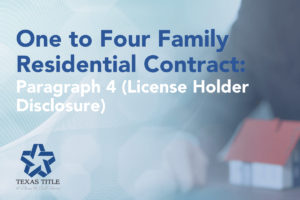 Paragraph 4 of One to Four Family Residential Contract Explained